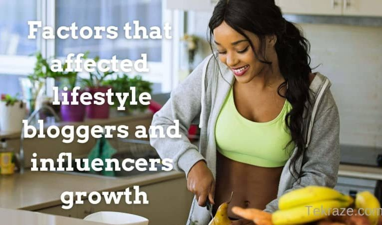 7 Factors that affected lifestyle bloggers and influencers growth in 2021